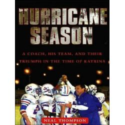 Hurricane Season, A Coach, His Team, and Their Triumph in the Time of Katrina Audio Book (Audio CD) by Neal Thompson, 9781400135295. Buy the audio book online.