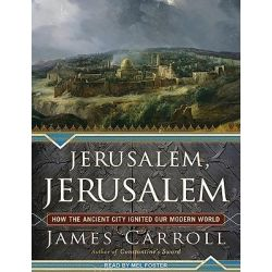 Jerusalem, Jerusalem, How the Ancient City Ignited Our Modern World Audio Book (Audio CD) by James Carroll, 9781452630809. Buy the audio book online.