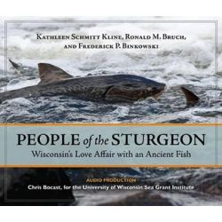People of the Sturgeon, Wisconsin's Love Affair with an Ancient Fish Audio Book (Audio CD) by Kathleen Schmitt Kline, 9780870205682. Buy the audio book online.