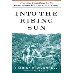 Into the Rising Sun, In Their Own Words, World War II S Pacific Veterans Reveal the Heart of Combat Audio Book (Audio CD) by Patrick K O'Donnell, 9780786195374. Buy the audio book online.
