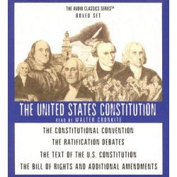The United States Constitution, The Constitutional Convention/The Ratification Debates/The Text of the U.S. Constitution/The Bill of Rights and Additional Amendments Audio Book (Audio CD) by Walter
