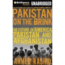 Pakistan on the Brink, The Future of America, Pakistan, and Afghanistan Audio Book (Audio CD) by Mr Ahmed Rashid, 9781455865055. Buy the audio book online.