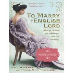 To Marry an English Lord Audio Book (Audio CD) by Gail MacColl, 9781494501464. Buy the audio book online.