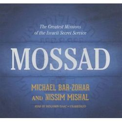 Mossad, The Greatest Missions of the Israeli Secret Service Audio Book (Audio CD) by Michael Bar-Zohar, 9781481509213. Buy the audio book online.