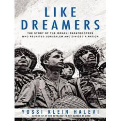 Like Dreamers, The Story of the Israeli Paratroopers Who Reunited Jerusalem and Divided a Nation Audio Book (Audio CD) by Yossi Klein Halevi, 9781452618753. Buy the audio book online.