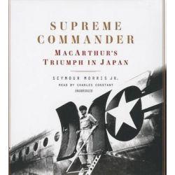 Supreme Commander, MacArthur's Triumph in Japan Audio Book (Audio CD) by Seymour Morris, Jr, 9781483005942. Buy the audio book online.