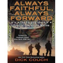 Always Faithful, Always Forward, The Forging of a Special Operations Marine Audio Book (Audio CD) by Captain Dick Couch, 9781452614519. Buy the audio book online.