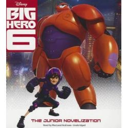 Big Hero 6, The Junior Novelization Audio Book (Audio CD) by Disney Press, 9781481521475. Buy the audio book online.