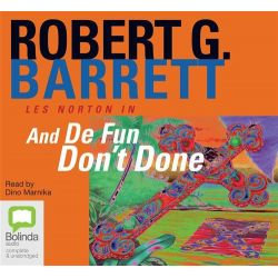 And de fun don't done, Les Norton #7 Audio Book (MP3 CD) by Robert G Barrett, 9781743102374. Buy the audio book online.
