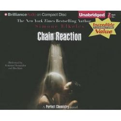 Chain Reaction, Perfect Chemistry Novels (Audio) Audio Book (Audio CD) by Simone Elkeles, 9781469229782. Buy the audio book online.