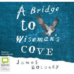 A Bridge to Wiseman's Cove - Re-release Audio Book (Audio CD) by James Moloney, 9781743154977. Buy the audio book online.