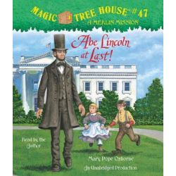Abe Lincoln at Last!, Abe Lincoln at Last! Audio Book (Audio CD) by Mary Pope Osborne, 9780307746641. Buy the audio book online.
