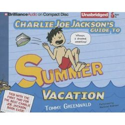 Charlie Joe Jackson's Guide to Summer Vacation, Charlie Joe Jackson Audio Book (Audio CD) by Tommy Greenwald, 9781480504882. Buy the audio book online.