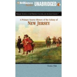 A Primary Source History of the Colony of New Jersey, Primary Sources of the Thirteen Colonies and the Lost Colony Audio Book (Audio CD) by Tamra Orr, 9781611064834. Buy the audio book onl