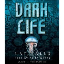 Dark Life, Dark Life Audio Book (Audio CD) by Kat Falls, 9780545207058. Buy the audio book online.