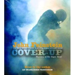 Cover-Up, Mystery at the Super Bowl Audio Book (Audio CD) by John Feinstein, 9780739362334. Buy the audio book online.