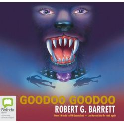 Goodoo Goodoo, Les Norton #13 Audio Book (Audio CD) by Robert G. Barrett, 9781741635904. Buy the audio book online.