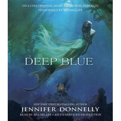 Deep Blue, Deep Blue Audio Book (Audio CD) by Jennifer Donnelly, 9780804168625. Buy the audio book online.