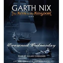 Drowned Wednesday, Keys to the Kingdom (Audio) Audio Book (Audio CD) by Garth Nix, 9780307706096. Buy the audio book online.