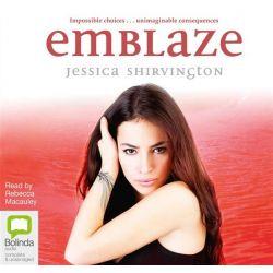 Emblaze, The Violet Eden chapters #3 Audio Book (Audio CD) by Jessica Shirvington, 9781743136027. Buy the audio book online.