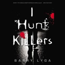 I Hunt Killers, I Hunt Killers Trilogy Audio Book (Audio CD) by Barry Lyga, 9781611131871. Buy the audio book online.