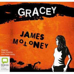 Gracey - Re-release Audio Book (Audio CD) by James Moloney, 9781743154946. Buy the audio book online.