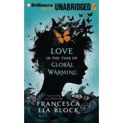 Love in the Time of Global Warming Audio Book (Audio CD) by Francesca Lia Block, 9781480595408. Buy the audio book online.