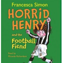 Horrid Henry and the Football Fiend, Horrid Henry Audio Book (Audio CD) by Francesca Simon, 9780752875026. Buy the audio book online.