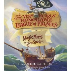 Magic Marks the Spot, Very Nearly Honorable League of Pirates Audio Book (Audio CD) by Caroline Carlson, 9781483041612. Buy the audio book online.