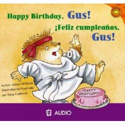 Happy Birthday, Gus!/Feliz Cumpleanos, Gus!, Read-It! Readers: Gus the Hedgehog Orange Level Audio Book (Audio CD) by Jacklyn Williams, 9781404844582. Buy the audio book online.