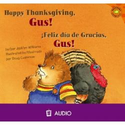 Happy Thanksgiving, Gus!/Feliz Dia de Gracia, Gus!, Read-It! Readers: Gus the Hedgehog Orange Level Audio Book (Audio CD) by Jacklyn Williams, 9781404844605. Buy the audio book online.