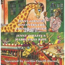 Jenny Giraffe Discovers the French Quarter/Jenny Giraffe's Mardi Gras Ride Audio Book (Audio CD) by Cecilia Casrill Dartez, 9781589808034. Buy the audio book online.