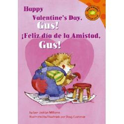 Happy Valentine's Day, Gus!/!Feliz Dia de La Amistad, Gus!, Read-It! Readers: Gus the Hedgehog Orange Level Audio Book (Audio CD) by Jacklyn Williams, 9781404841468. Buy the audio book onl