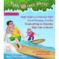 Magic Tree House Collection Books 25-28, #25 Stage Fright on a Summer Night; #26 Good Morning, Gorillas; #27 Thanksgivin
