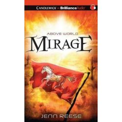 Mirage, Above World Audio Book (Audio CD) by Jenn Reese, 9781480583009. Buy the audio book online.