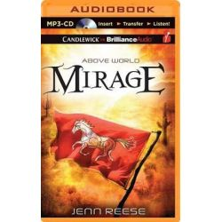 Mirage, Above World Audio Book (Audio CD) by Jenn Reese, 9781491581186. Buy the audio book online.