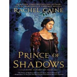Prince of Shadows, A Novel of Romeo and Juliet Audio Book (Audio CD) by Rachel Caine, 9781452615479. Buy the audio book online.