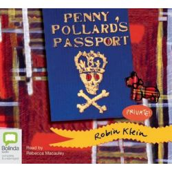 Penny Pollard's Passport, Penny Pollard #4 Audio Book (Audio CD) by Robin Klein, 9781741635072. Buy the audio book online.