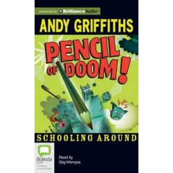 Pencil of Doom, Schooling Around (Audio) Audio Book (Audio CD) by Andy Griffiths, 9781743160077. Buy the audio book online.