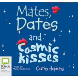Mates,Dates and Cosmic Kisses, Mates, dates #2 Audio Book (Audio CD) by Cathy Hopkins, 9781740945356. Buy the audio book online.