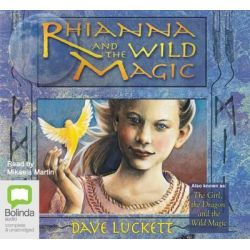 Rhianna and the Wild Magic, (the Girl,the Dragon,and the Wild Magic) Audio Book (Audio CD) by Dave Luckett, 9781740947893. Buy the audio book online.