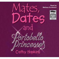 Mates,Dates and Portobello Princesses, Mates, dates #3 Audio Book (Audio CD) by Cathy Hopkins, 9781740947879. Buy the audio book online.