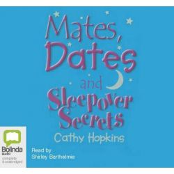 Mates, Dates and Sleepover Secrets 2005, Mates, dates #4 Audio Book (Audio CD) by Cathy Hopkins, 9781740948494. Buy the audio book online.