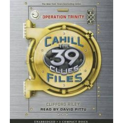 Operation Trinity, The Cahill Files #1: Operation Trinity - Audio Audio Book (Audio CD) by Clifford Riley, 9780545438551. Buy the audio book online.