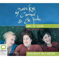 Queen Kat, Carmel and St Jude Get a Life Audio Book (Audio CD) by Maureen McCarthy, 9781741635966. Buy the audio book online.