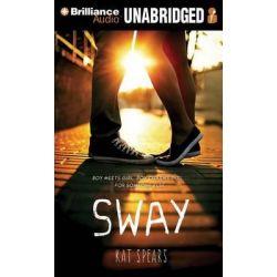 Sway Audio Book (Audio CD) by Kat Spears, 9781491530641. Buy the audio book online.