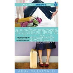 Sophomore Switch Audio Book (Audio CD) by Abby McDonald, 9781441889706. Buy the audio book online.