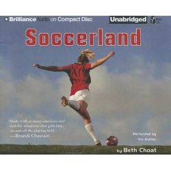 Soccerland, International Sports Academy Audio Book (Audio CD) by Beth Choat, 9781469215006. Buy the audio book online.