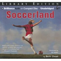 Soccerland, International Sports Academy Audio Book (Audio CD) by Beth Choat, 9781469215204. Buy the audio book online.
