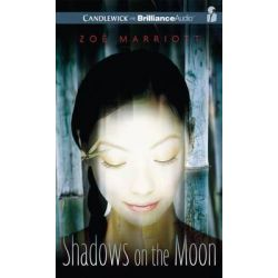 Shadows on the Moon Audio Book (Audio CD) by Zoe Marriott, 9781455851904. Buy the audio book online.